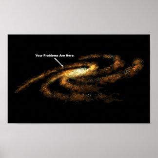 Sus problemas están aquí galaxia de la vía láctea póster