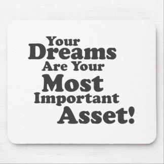 ¡Sus sueños son su activo más importante! Mousepads