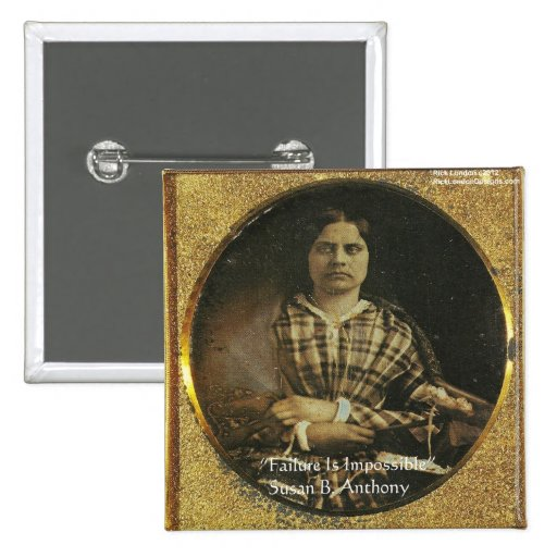 Susan B Anthony Wisdom Quote Gifts & Cards Pinback Buttons