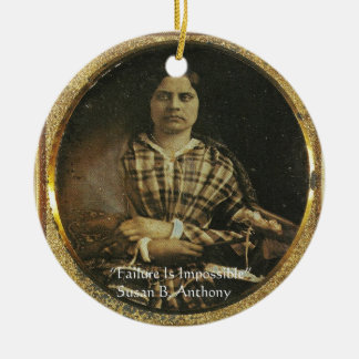 Susan B Anthony Wisdom Quote Gifts & Cards Ceramic Ornament
