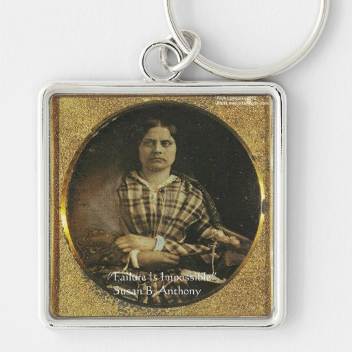 Susan B Anthony Wisdom Quote Gifts & Cards Keychains