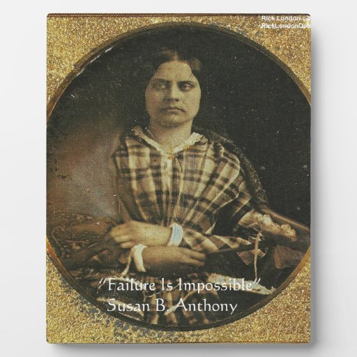 Susan B Anthony Wisdom Quote Gifts & Cards Plaques