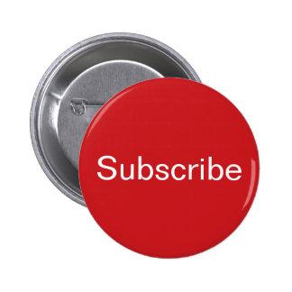 Suscriba el botón pin redondo de 2 pulgadas