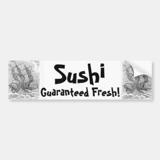 Sushi - Guaranteed Fresh! Bumper Sticker