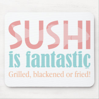 Sushi is fantastic! mouse pad