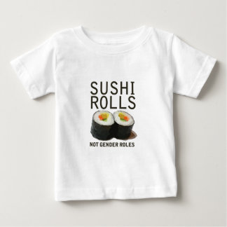 Sushi Rolls Not Gender Roles Baby T-Shirt