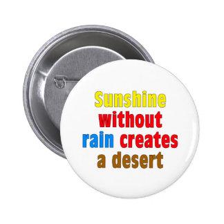 Sushine sin lluvia crea el desierto pin redondo de 2 pulgadas
