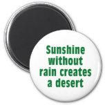 Sushine without Rain creates Desert Refrigerator Magnet