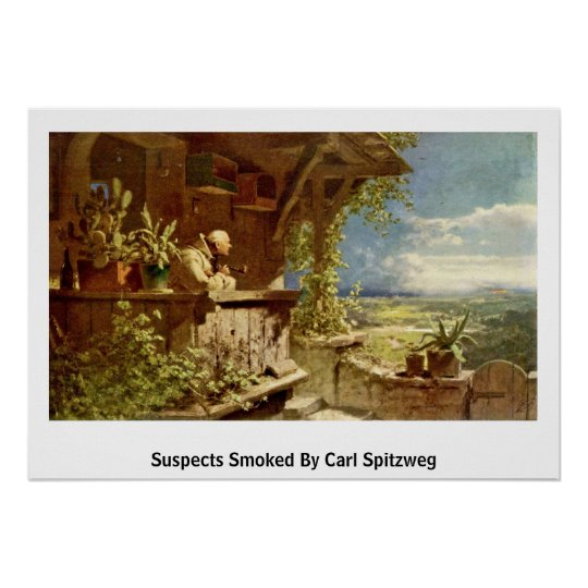 Suspects Smoked By Carl Spitzweg Poster