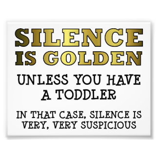Suspicious Silence with Toddlers Funny Poster Photographic Print