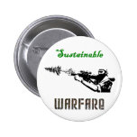 """Sustainable Warfare"" Pinback Buttons"