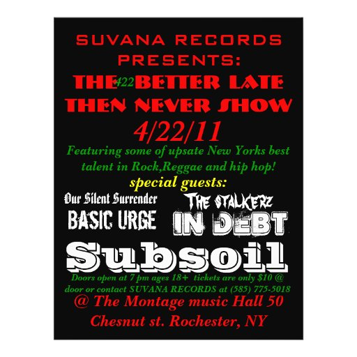 """SUVANA RECORDS PRESENTS:, The  better late then... 8.5"""" X 11"""" Flyer"""