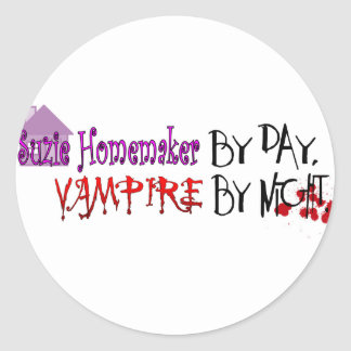 Suzie Homemaker by day, Vampire by night Classic Round Sticker