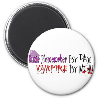 Suzie Homemaker by day, Vampire by night Magnet