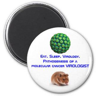 SV40, hamster, Eat. Sleep. Virology.Pathogenesi... Magnet