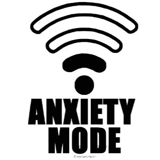 Anxiety mode