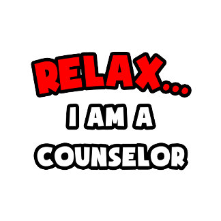 Relax ... I Am A Counselor