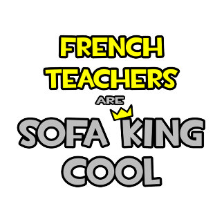 French Teachers Are Sofa King Cool