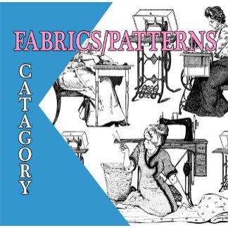 Fabrics/Patterns