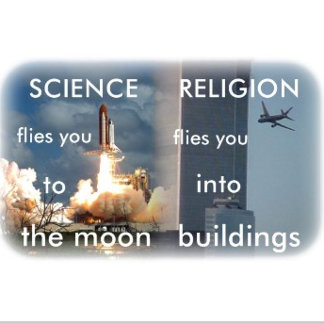 Science flies you to the moon, religion flies...