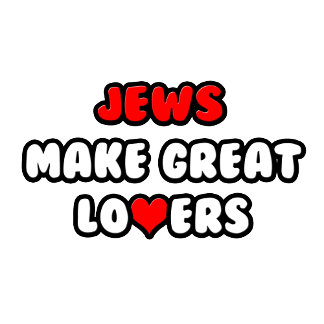 Jews Make Great Lovers