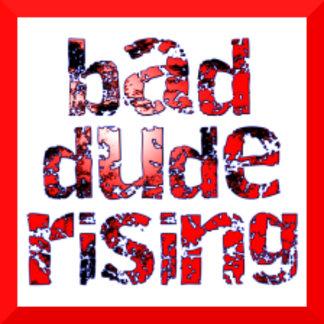 Bad Dude Rising