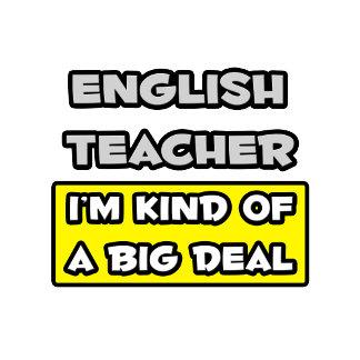 English Teacher .. I'm Kind of a Big Deal