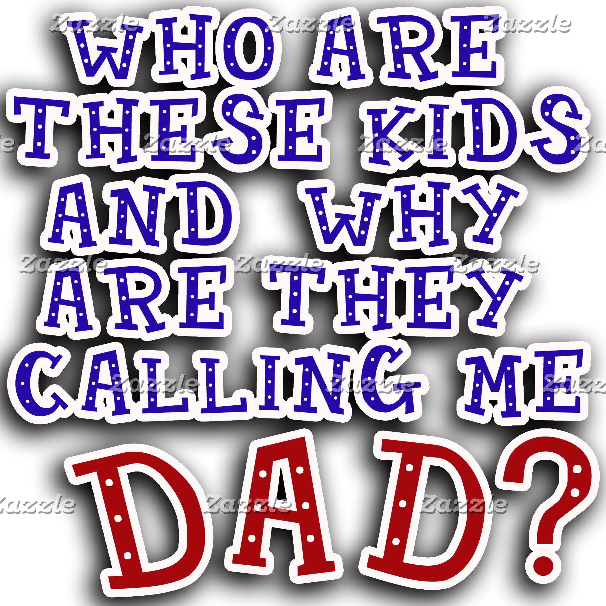 Who Are These Kids and Why Are They Calling Me Dad