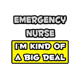 Emergency Nurse .. I'm Kind of a Big Deal