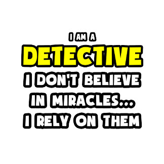 Miracles and Detectives ... Funny