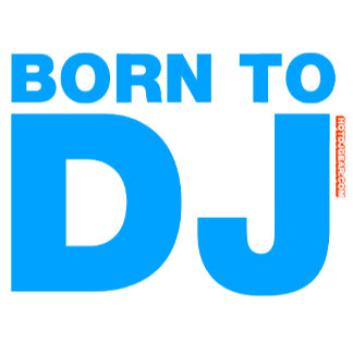 Born To DJ