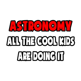 Funny Astronomer Shirts and Gifts