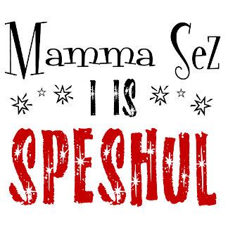 I Is Speshul