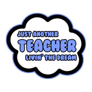 Teacher .. Livin' The Dream