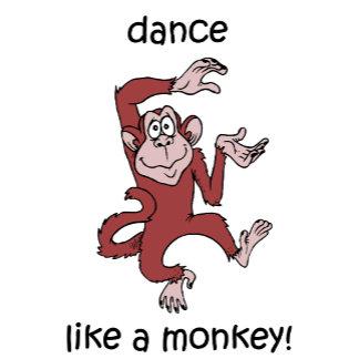 Dance like a monkey!
