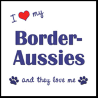 I Love My Border-Aussies (Multiple Dogs)