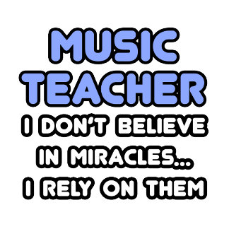 Miracles and Music Teachers