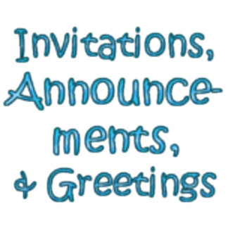Invitations, Announcements, & Greetings