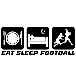 Eat sleep football