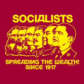 Socialism: Spreading the Wealth Since 1917