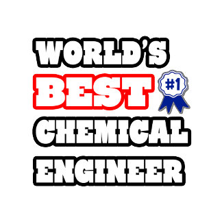 World's Best Chemical Engineer
