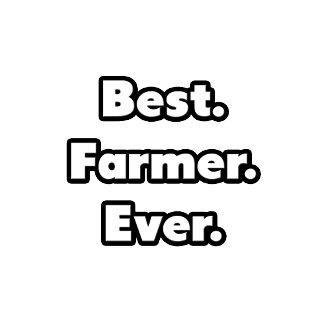 Best. Farmer. Ever.