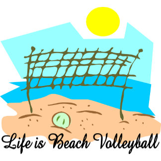 Life Is Beach Volleyball T-Shirt