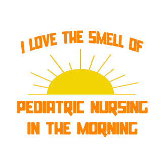 Smell of Pediatric Nursing in the Morning