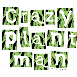 Crazy Plant Man