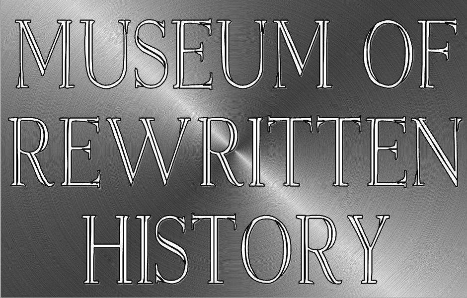 Museum Of Rewitten History