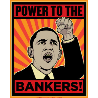 Power to the Bankers!