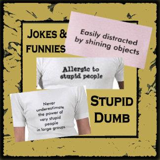 Dumb, Stupid, Idiotic Jokes