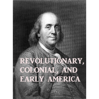 Revolutionary, Colonial, Early America