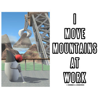 I Move Mountains At Work (Software Developer)